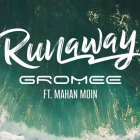 Gromee feat. Mahan Moin – Runaway. Premiera dziś w RMF MAXXX!