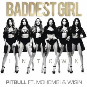 """Nowy teledysk Pitbulla! Jest wideo do utworu """"Baddest Girl in Town"""" feat. Mohombi & Wisin"""