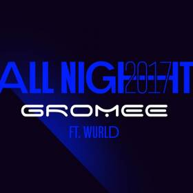 Gromee – All night 2017. Dziś premiera w RMF MAXXX