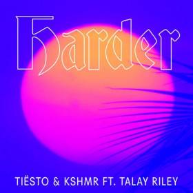 Tiesto & KSHMR feat Talay Riley – Harder – premiera w RMF MAXXX